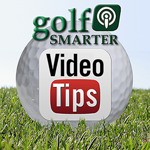 Golf Smarter Video Tips